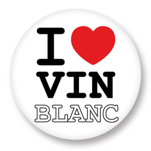 """Pin Button Badge Ø25mm 1/"""" ♥ I Love You Vin Blanc White Wine Alcool Alcohol"""
