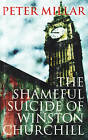 The Shameful Suicide of Winston Churchill by Peter Millar (Paperback, 2011)