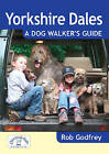 Yorkshire Dales: A Dog Walker's Guide by Rob Godfrey (Paperback, 2011)