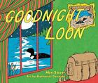 Goodnight Loon by Abe Sauer (2014, Hardcover)