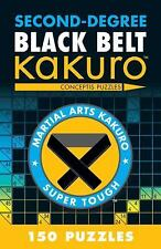 Martial Arts Puzzles: Second-Degree Black Belt Kakuro by Conceptis Puzzles...