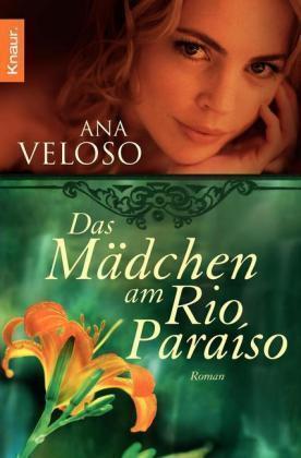 1 von 1 - Roman Das Mädchen am Rio Paraíso von Ana Veloso (2010, Taschenbuch)