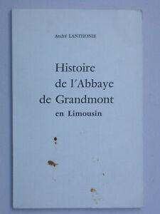 Histoire de l'abbaye de Grandmont en Limousin - Lanthonie - St Etienne du Muret