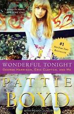 Wonderful Tonight : George Harrison, Eric Clapton, and Me by Penny Junor and Pattie Boyd (2008, Paperback)