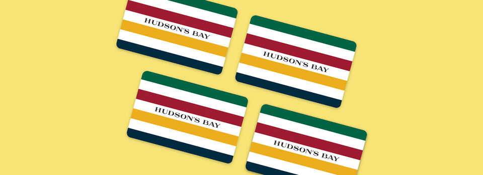 Buy Now - Get $100 Hudson's Bay e-Gift Card for $85