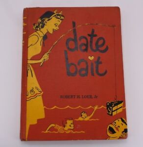Date-Bait-Robert-Loeb-Jr-Book-1952-Vtg-Younger-Set-039-s-Picture-Cookbook-Housewife