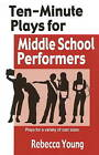 Ten-Minute Plays for Middle School Performers: Plays for a Variety of Cast Sizes by Rebecca Young (Paperback, 2008)