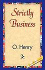 Strictly Business by Henry O (Hardback, 2007)