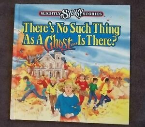 THERE-039-S-NO-SUCH-THING-AS-A-GHOST-IS-THERE-KIDSBOOKS-SLIGHTLY-SPOOKY-STORIES