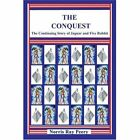 The Conquest (the Continuing Story of Jaguar and Five Rabbit) Paperback – 6 Feb 2006