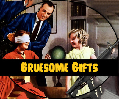 Gruesome Gifts