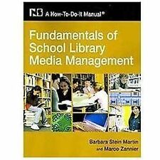Fundamentals of School Library Media Management : A How-To-Do-It Manual by Barb…