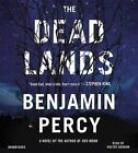 The Dead Lands by Benjamin Percy (CD-Audio, 2015)