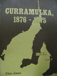 CURRAMULKA-1876-1975-RARE-by-Alan-Jones-book-SIGNED-by-author-1975