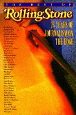 The Best of Rolling Stone : 25 Years of Journalism on the Edge by Rolling...