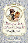 Betsy and Tacy Go Over the Big Hill by Maud Hart Lovelace (Hardback, 2000)