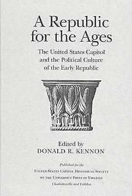 A Republic for the Ages: The United States Capitol and the Political Culture of