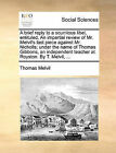 A Brief Reply to a Scurrilous Libel, Entituled, an Impartial Review of Mr. Melvil's Last Piece Against Mr. Nicholls; Under the Name of Thomas Gibbons, an Independent Teacher at Royston. by T. Melvil, ... by Thomas Melvil (Paperback / softback, 2010)