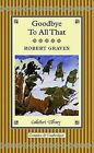 Goodbye to All That by Robert Graves (Hardback, 2013)
