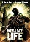 Grunt Life: A Task Force Ombra Novel by Weston Ochse (Paperback / softback, 2014)