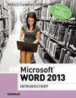 Shelly Cashman: Microsoft® Word 2013, Introductory by Misty E. Vermaat (2013, Paperback)