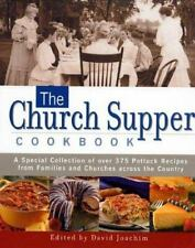 The Church Supper Cookbook : A Special Collection of over 375 Potluck Recipes...