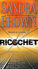 Ricochet by Sandra Brown (Paperback / softback)