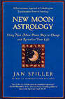 New Moon Astrology by Jan Spiller (Paperback, 2001)