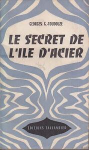 C1-Georges-Gustave-TOUDOUZE-LE-SECRET-DE-L-ILE-D-ACIER-Tallandier-EPUISE