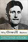 Why Orwell Matters by Christopher Hitchens (Paperback, 2003)