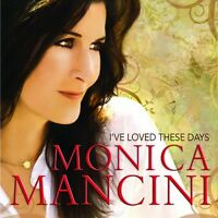 Monica Mancini - I've Loved These Days [new Cd] on Sale