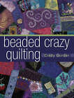 Beaded Crazy Quilting by Cindy Gorder (Paperback, 2006)