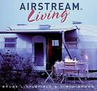Airstream Living by Bruce Littlefield (Paperback / softback, 2007)