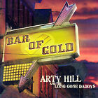 Bar of Gold by Arty Hill (CD, Feb-2008, Cow Island)