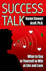 Success Talk: What to Say to Yourself to Win at Life and Love by Ph.D. (Paperback, 2003)
