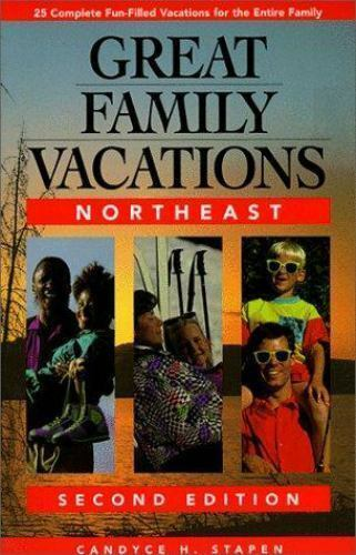 Great Family Vacations Northeast (Great Family Vacations Series) by Stapen, Can