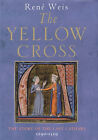 The Yellow Cross: The Story of the Last Cathars, 1290-1329 by Rene Weis (Hardback, 2000)