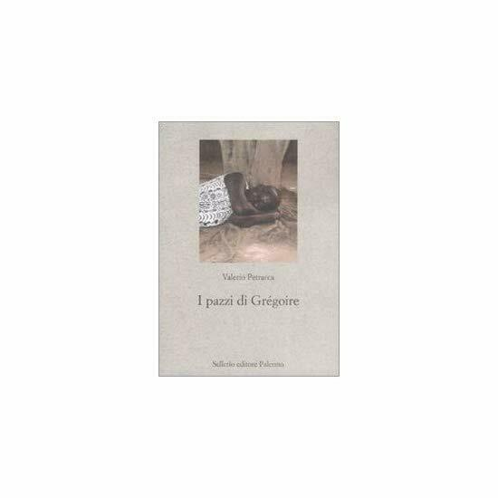 9788838923470 I pazzi di Grégoire - di Valerio Petrarca (Autore)