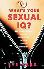 What's Your Sexual IQ? by Eve Marx (Paperback, 2004)