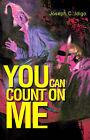 You Can Count on Me by Joseph C Idigo (Paperback / softback, 2001)