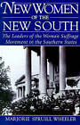 New Women of the New South: The Leaders of the Woman Suffrage Movement in the Southern States by Marjorie Spruill Wheeler (Paperback, 1994)