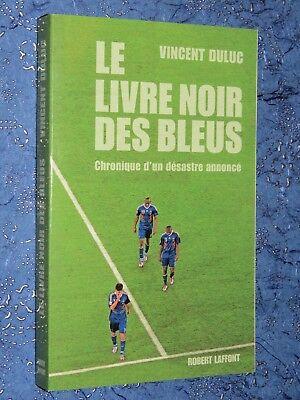 Le Livre Noir Des Bleus Chronique D'un Désastre Annoncé Vincent Duluc Fancy Colors