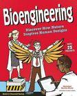 Bioengineering: Discover How Nature Inspires Human Designs by Christine Burillo-Kirch (Hardback, 2016)