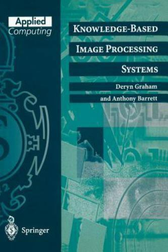 Applied Computing: Knowledge-Based Image Processing Systems by Deryn Graham...