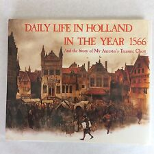 Daily Life In Holland The Year 1566 HB Story Of Ancestor's Treasure Chest Book