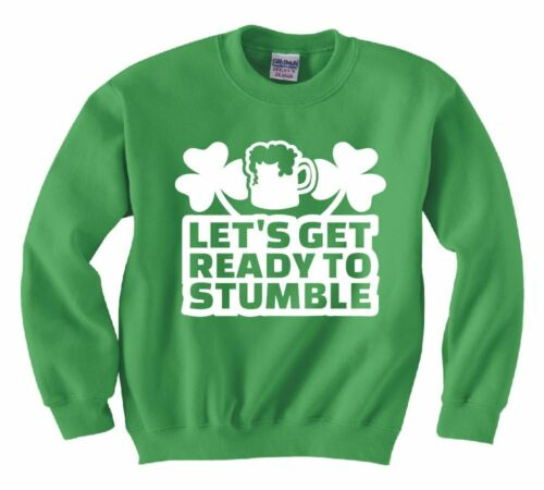 """ST PATRICK/'S DAY /""""LETS GET READY TO STUMBLE/"""" SWEATSHIRT NEW"""