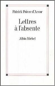 Lettres-a-l-039-absente-de-Patrick-Poivre-d-039-Arvor-Livre-etat-tres-bon