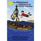The Adventures of Shayne and His Flying Grandma 9781449055530 by Julie Quetel