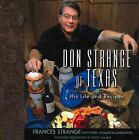 Don Strange of Texas: His Life and Recipes by Frances Strange (Hardback, 2010)