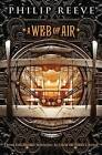 A Web of Air by Philip Reeve (Paperback / softback, 2013)